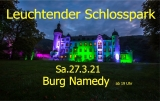 -AUSGEBUCHT- Leuchtender Schlosspark Sa.27.3.2021 Burg Namedy